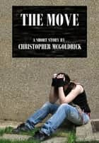 The Move ebook by Christopher McGoldrick