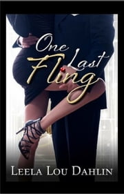 One Last Fling ebook by Leela Lou Dahlin