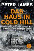 Das Haus in Cold Hill - Roman ebook by Peter James, Christine Blum