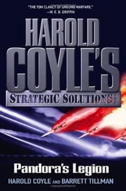 Pandora's Legion - Harold Coyle's Strategic Solutions, Inc. ebook by Harold Coyle,Barrett Tillman