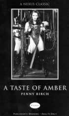 A Taste of Amber ebook by Penny Birch