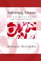 Surviving Secrets ebook by Melanie McCurdie