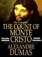 THE COUNT OF MONTE CRISTO - [Deluxe Edition] - The Complete Original Masterpiece with Many Beautiful Illustrations PLUS the Entire Audiobook ebook by Alexandre Dumas, Illustrated by G. Staal, Illustrated by J.A. Beauce