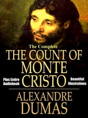 THE COUNT OF MONTE CRISTO - [Deluxe Edition] - The Complete Original Masterpiece with Many Beautiful Illustrations PLUS the Entire Audiobook ebook by Alexandre Dumas,Illustrated by G. Staal,Illustrated by J.A. Beauce