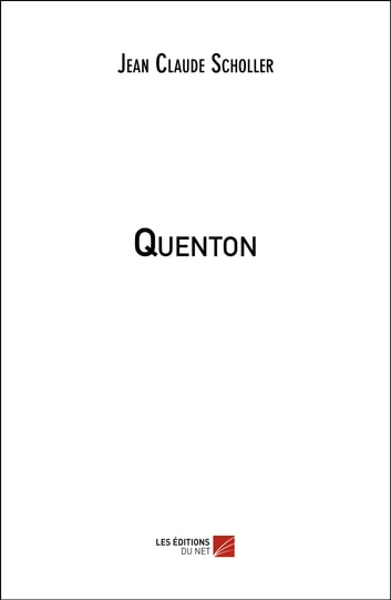 Quenton ebook by Jean Claude Scholler