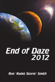 "End of Daze 2012 ebook by Ron ""Kwiet Storm"" Smith"