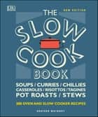 The Slow Cook Book - Over 200 Oven and Slow Cooker Recipes ebook by Heather Whinney