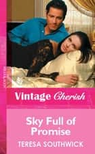 Sky Full of Promise (Mills & Boon Vintage Cherish) ebook by Teresa Southwick