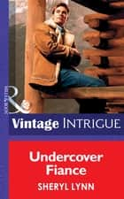Undercover Fiance (Mills & Boon Vintage Intrigue) ebook by Sheryl Lynn