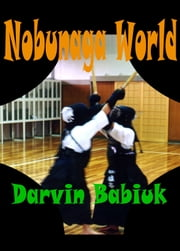 Nobunaga World ebook by Darvin Babiuk