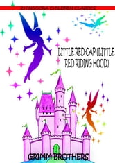 Little Red-Cap [Little Red Riding Hood] ebook by Grimm Brothers