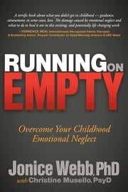 Running on Empty: Overcome Your Childhood Emotional Neglect - Overcome Your Childhood Emotional Neglect ebook by Jonice Webb, Christine Musello