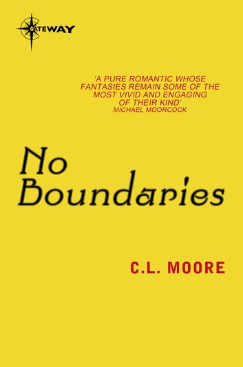 No Boundaries ebook by Henry Kuttner,C.L. Moore