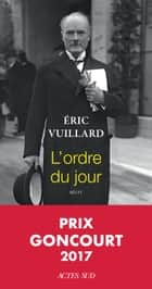 L'ordre du jour ebook by Eric Vuillard