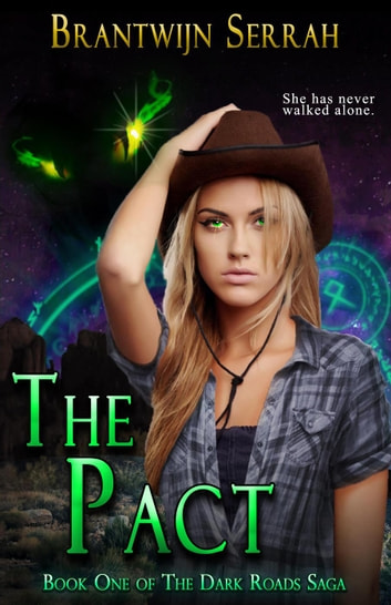 The Pact - The Dark Roads Saga, #1 ebook by Brantwijn Serrah