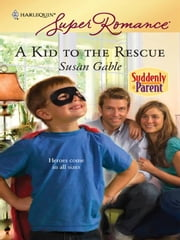 A Kid to the Rescue ebook by Susan Gable