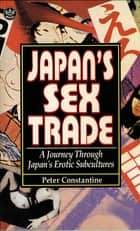 Japan's Sex Trade ebook by Peter Constantine