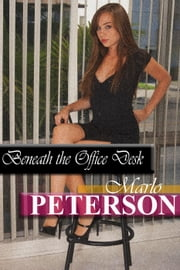 Beneath the Office Desk ebook by Marlo Peterson