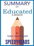 Summary of Educated: A Memoir by Tara Westover ebook by SpeedyReads