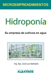 Hidroponia ebook by José Luis Barbado
