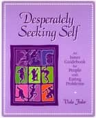 Desperately Seeking Self ebook by Viola Fodor