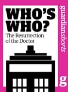 Who's Who?: The Resurrection of the Doctor ebook by Martin Belam