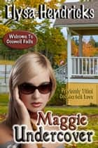 Maggie Undercover ebook by Elysa Hendricks