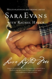 Love Lifted Me ebook by Sara Evans