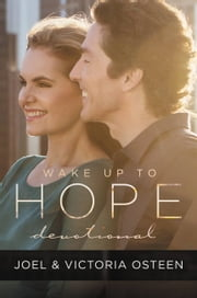 Wake Up to Hope - Devotional ebook by Joel Osteen,Victoria Osteen