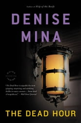 The Dead Hour - A Novel ebook by Denise Mina