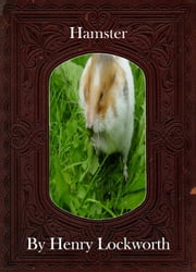Hamster ebook by Henry Lockworth,Lucy Mcgreggor,John Hawk