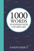 1000 Words to Expand Your Vocabulary ebook by
