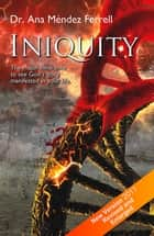 Iniquity ebook by Ana Mendez Ferrell