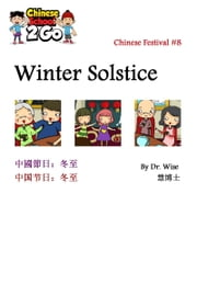 Chinese Festival 8: Winter Solstice Festival ebook by Dr Wise