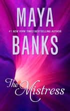 The Mistress ebook by Maya Banks