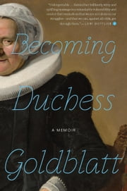 Becoming Duchess Goldblatt ebook by Anonymous