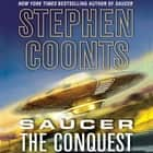 Saucer: The Conquest audiobook by Stephen Coonts