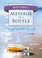 Mother's Message in a Bottle ebook by Tyler Hayden