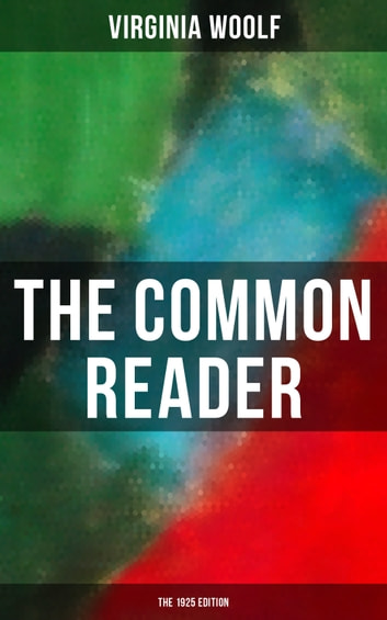 THE COMMON READER (The 1925 Edition) eBook by Virginia Woolf