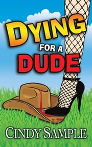 Dying for a Dude ebook by Cindy Sample