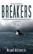 Breakers - A Novel ebook by William B. McCloskey