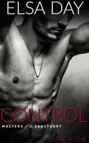Control - Masters of the Sanctuary, #1 ebook by Elsa Day