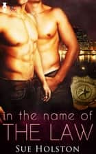In the Name of the Law ebook by Sue Holston