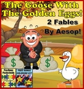 Aesop's Fables: The Goose With The Golden Eggs (Illustrated) ebook by Bobby Bishop