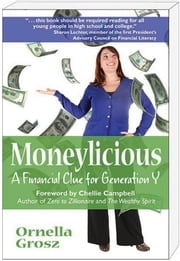 Moneylicious; A Financial Clue for Generation Y ebook by Ornella Grosz