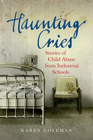 Haunting Cries - Stories of child abuse in Catholic Ireland ebook by Karen Coleman