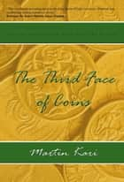The Third Face of Coins ebook by Martin Kari