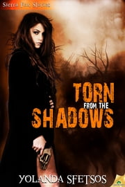 Torn From the Shadows ebook by Yolanda Sfetsos