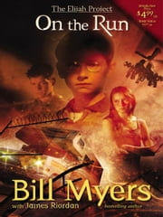 On the Run ebook by Bill Myers,James Riordan