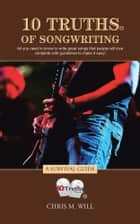 10 Truths of Songwriting ebook by Chris M. Will